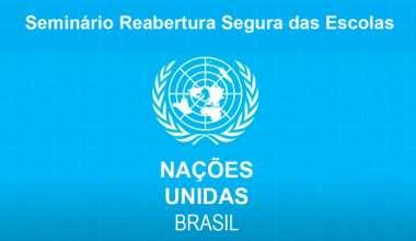 ONU Brasil promove Seminário Reabertura Segura das Escolas